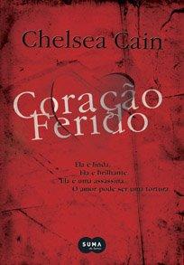 Coração Ferido #1 - Chelsea Cain