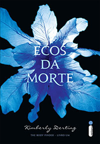 Ecos da Morte - The Body Finder #1 - Kimberly Derting