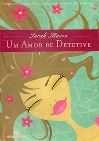 Um Amor de Detetive - Sarah Mason