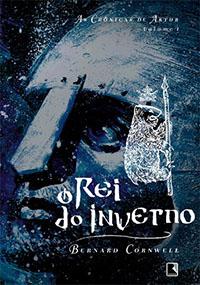 O Rei do Inverno - As Cronicas de Artur #1 - Bernard Cornwell