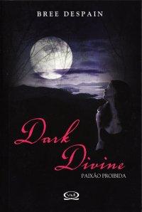 Dark Divine: Paixão Proibida #1 - Bree Despain