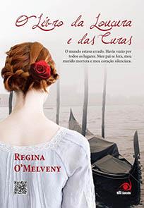 O Livro da Loucura e das Curas - Regina O'Melveny