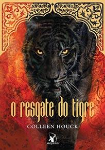 O Resgate do Tigre - A Saga do Tigre #2 - Colleen Houck
