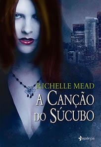 A Canção do Súcubo - Georgina Kincaid #1 - Richelle Mead