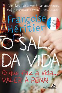 O Sal da Vida - O que faz a vida... Valer a pena - Françoise Héritier