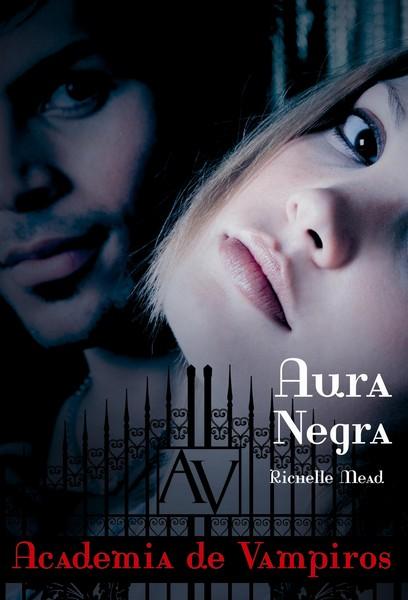 Aura Negra - Academia de Vampiros #2 - Richelle Mead