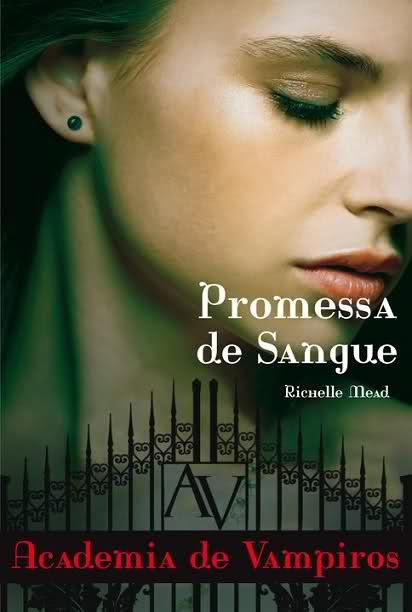 Promessa de Sangue - Academia de Vampiros #4 - Richelle Mead