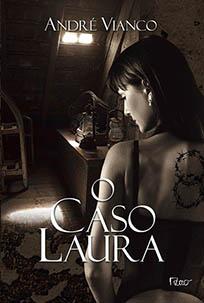O Caso Laura - André Vianco