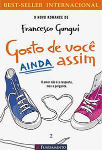 Gosto de Você Ainda Assim - Francesco Gungui