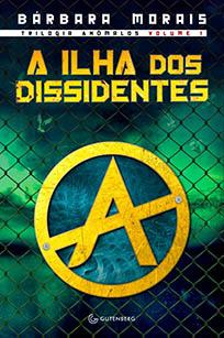 Ilha dos Dissidentes - Anômalos #1 - Bárbara Morais