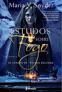 Estudos Sobre Fogo - As Lendas de Yelena Zaltana #3 - Maria V Snyder