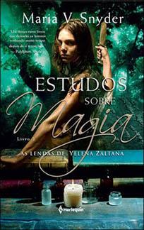 Estudos sobre Magia - As Lendas de Yelena Zaltana #2 - Maria V. Snyder
