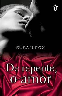De Repente, o Amor - De Repente #2 - Susan Fox