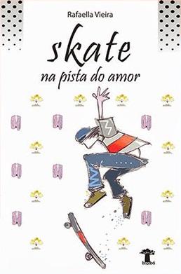 Skate na Pista do Amor - Rafaella Vieira