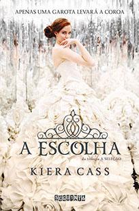 A Escolha - A Seleção #3 - Kiera Cass