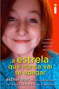 A Estrela Que Nunca Vai se Apagar - Esther Grace Earl