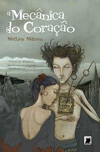 A Mecânica do Coração - Mathias Malzieu