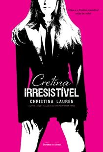 Cretina Irresistível - Cretino Irresistível #1.5 - Christina Lauren