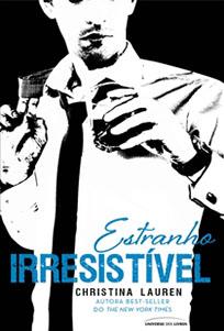 Estranho Irresistível - Cretino Irresistível #2 - Christina Lauren