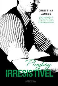 Playboy Irresistível - Cretino Irresistível #3 - Christina Lauren