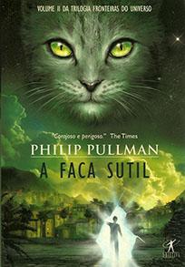 A Faca Sutil - Fronteiras do Universo #2 - Philip Pullman