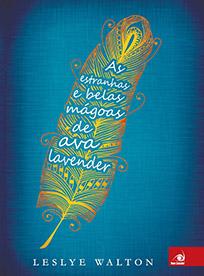 As Estranhas e Belas Mágoas de Ava Lavender