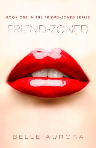 Friend-Zoned - Belle Aurora