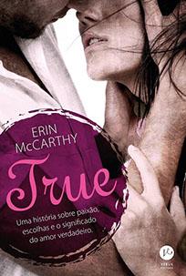 True - True Believers #1 - Erin McCarthy