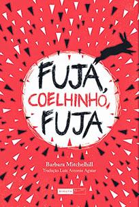Fuja, Coelhinho, Fuja - Barbara Mitchelhill