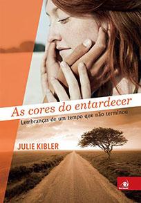 As Cores do Entardecer - Julie Kibler