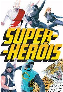 Super-heróis - Gerson Lodi-Ribeiro e Luiz Felipe Vasques