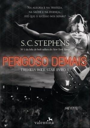 Perigoso Demais - Rock Star #3 - S. C. Stephens