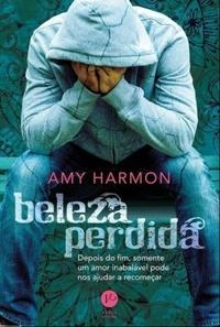 Beleza Perdida - Amy Harmon