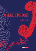 O Telephone - Luís Dill