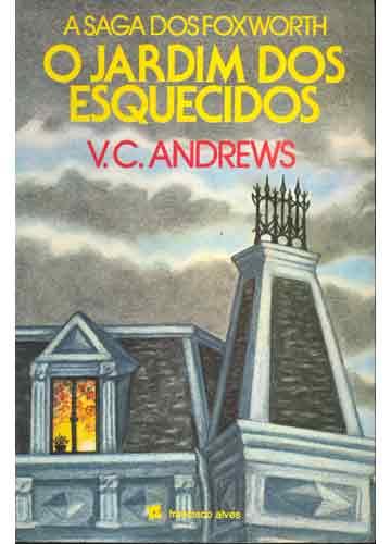 O Jardim dos Esquecidos - V. C. Andrews