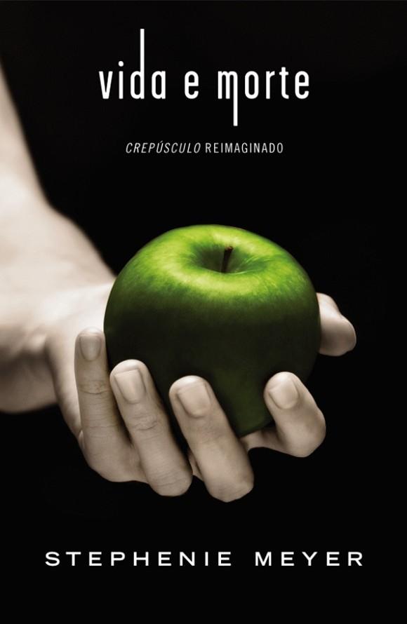 Vida e Morte - Stephenie Meyer