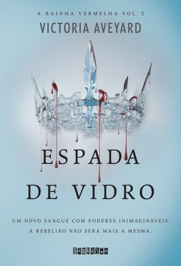 Espada de Vidro - A Rainha Vermelha #2 - Victoria Aveyard