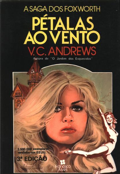 Pétalas ao Vento - A Saga dos Foxworth #2 - V. C. Andrews
