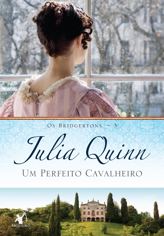 Um Perfeito Cavalheiro - Os Bridgertons #3 - Julia Quinn