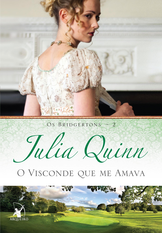 O Visconde Que Me Amava - Os Bridgertons #2 - Julia Quinn