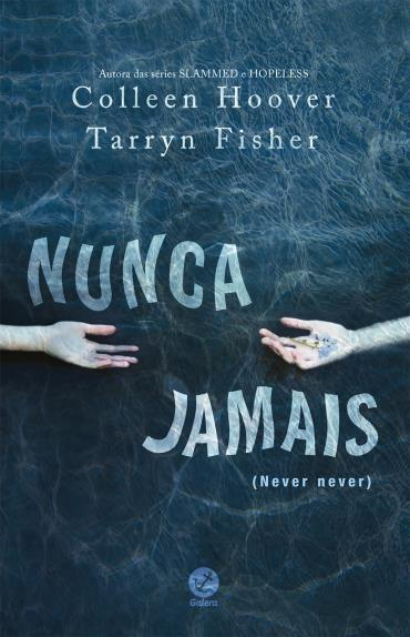 Nunca Jamais - Never Never #1 - Colleen Hover, Tarryn Fisher