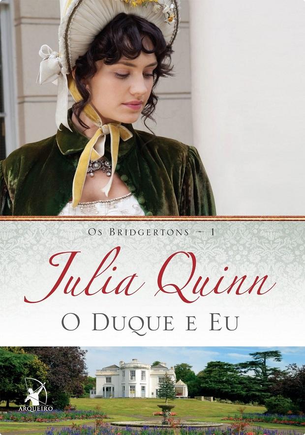 O Duque e Eu - Os Bridgertons #1 - Julia Quinn