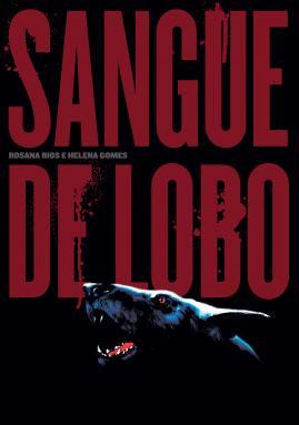 Sangue de Lobo #1 - Helena Gomes, Rosana Rios