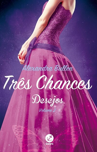 Três Chances - Desejos #2 - Alexandra Bullen