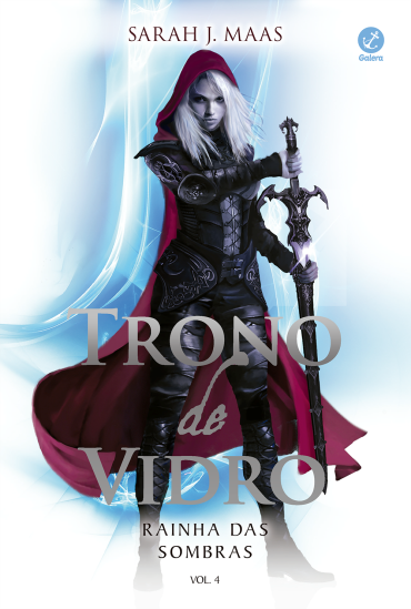 Rainha das Sombras - Trono de Vidro #4 - Sarah J. Maas
