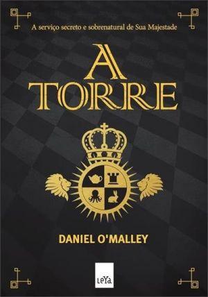 A Torre - The Checquy Files # 1 - Daniel O'Malley