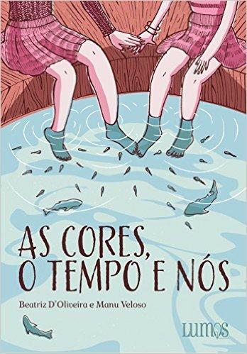 As Cores, o Tempo e Nós - Beatriz D'Oliveira e Manu Veloso