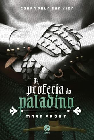 A Profecia do Paladino #1 - Mark Frost