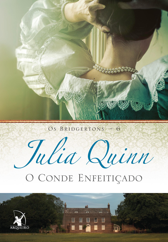 O Conde Enfeitiçado - OsBridgertons #6 - Julia Quinn