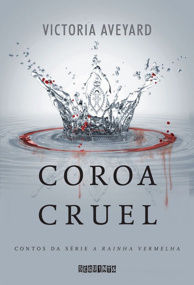 Coroa Cruel - A Rainha Vermelha #0.1 #0.2 - Victoria Aveyard